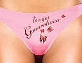 woman wearing knickers with I've got gonorrhea printed on the front